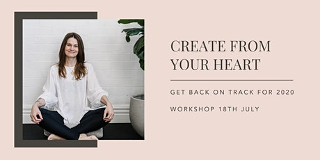 CREATE FROM YOUR HEART - LIVE ONLINE WORKSHOP tickets