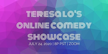 Teresa Lo's Online Comedy Showcase (7.24.20) tickets