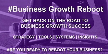 #REBOOT YOUR BUSINESS - Wednesday15th July 12pm - 1pm GMT tickets