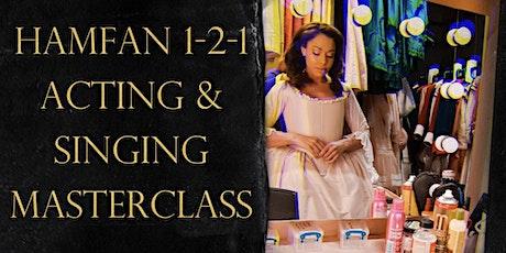 HAMFAN 1-2-1 Singing & Acting Masterclass FRIDAY 10TH JULY tickets