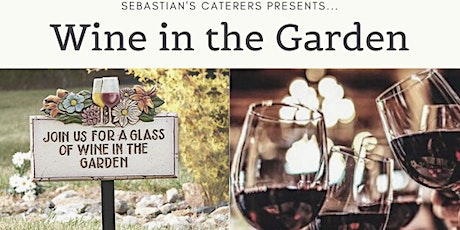 Sebastian's Caterers Presents: Wine in the Garden tickets