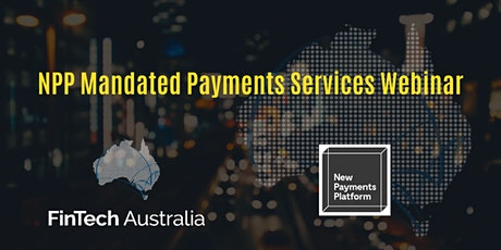 NPP Mandated Payments Services Webinar tickets