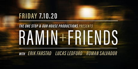 The One Stop & Our House Productions presents : Ramin & Friends tickets