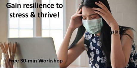 Gain resilience to stress & thrive - Online Workshop tickets