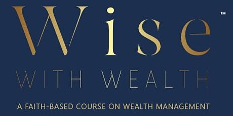 Wise With Wealth Course Webinar - Hempstead SDA Church tickets