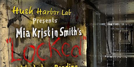 Hush Harbor Lab Presents Mia Kristin Smith's Locked tickets