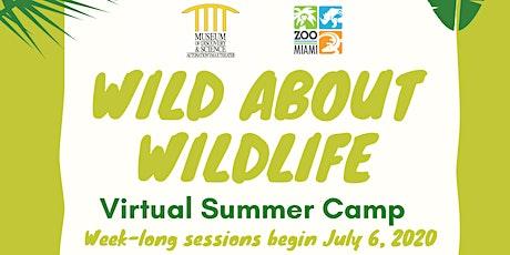 Wild About Wildlife Virtual Summer Camp tickets
