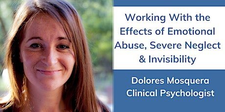 Working with the Effects of Emotional Abuse,  Severe Neglect & Invisibility tickets