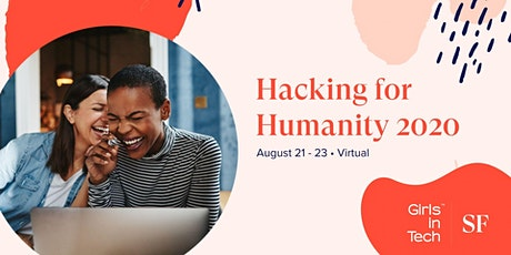 Girls in Tech SF: Hacking for Humanity 2020 tickets