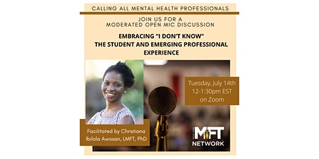 "Embracing ""I Don't Know"": The Student and Emerging Professional Experience tickets"