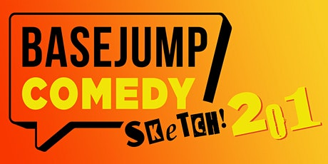 Basejump Comedy | Sketch 201 (Sat) tickets