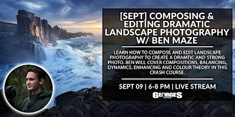 [SEPT] Composing & Editing Dramatic Landscape Photography w/ Ben Maze tickets