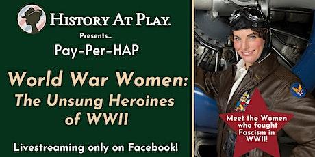 """Pay-Per-HAP """"World War Women"""" Livestream Watch Party tickets"""