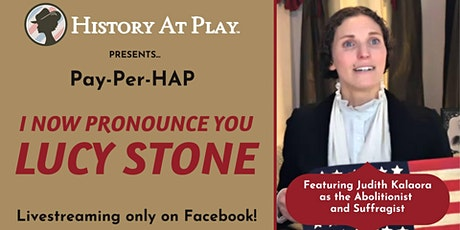 "Pay-Per-HAP ""I Now Pronounce You Lucy Stone"" Watch Party tickets"