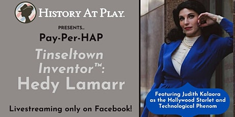 "Pay-Per-HAP ""Tinseltown Inventor: Hedy Lamarr"" Watch Party tickets"