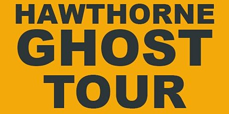Hawthorne Ghost Tour - ON HOLD tickets