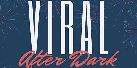 Viral After Dark tickets