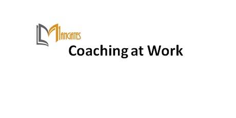 Coaching at Work 1 Day Training in Boston, MA tickets