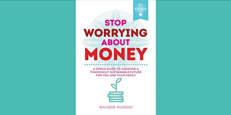 Book Launch | Stop Worrying About Money by Baubre Murray tickets