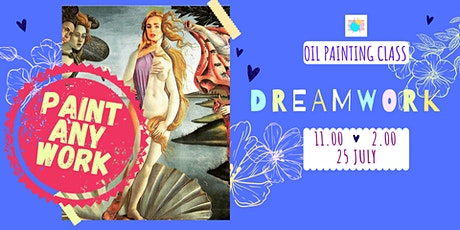 DREAMWORK - oil painting social workshop tickets