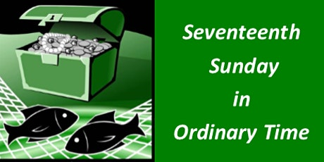 Mass for Seventeenth Sunday in Ordinary Time tickets