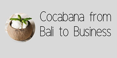 COCABANA: from Bali to Business[WOMEN ONLY] tickets