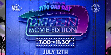 7th ANNUAL 710 DAB DAY DRIVE-IN tickets