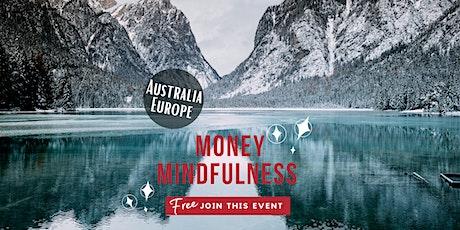 Money Mindfulness - Money & Compassion - Australia/Europe tickets
