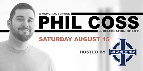 Phil Coss Memorial Service & Celebration of Life tickets