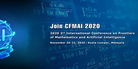 Conference on Frontiers of Mathematics and Artificial Intelligence CFMAI 20 tickets