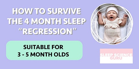 "Copy of How to survive the ""4 month sleep regression"" : for 3-5 month olds tickets"