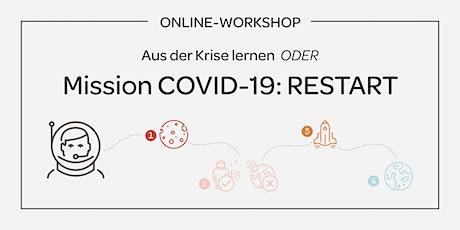Aus der Krise lernen oder Mission COVID-19: Restart – Online Workshop Tickets