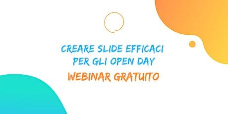 Creare slide efficaci per gli Open Day · Webinar Gratuito biglietti