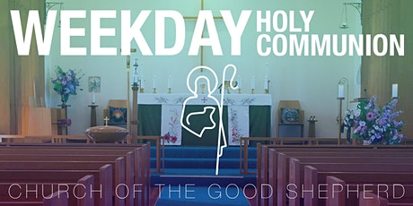 Weekday Holy Communion | Church of the Good Shepherd tickets