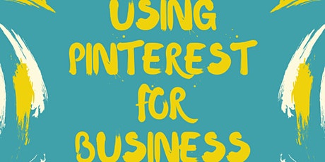 Using Pinterest for Business - Promoting Yourself Online tickets