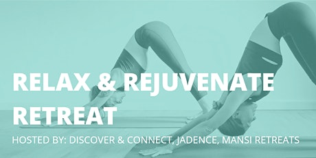Relax and Rejuvenate Retreat tickets