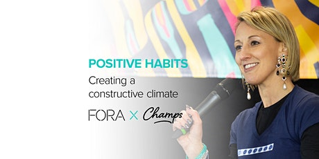 Positive Habits, Presented by Fora X Champs tickets
