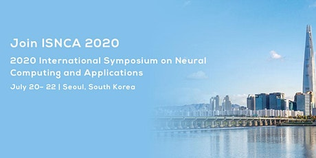 Symposium on Neural Computing and Applications (ISNCA 2020) tickets