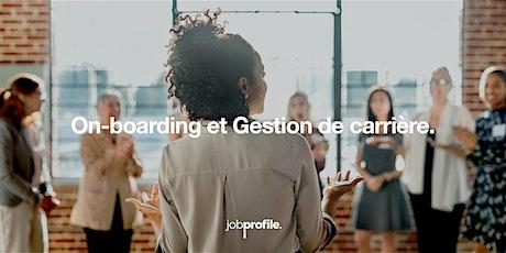On-boarding et gestion de carrière. billets