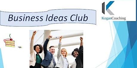 Business Ideas Club + Cake tickets