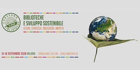 Convegno delle Stelline - Biblioteche e sviluppo sostenibile biglietti