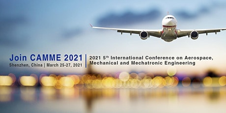 Conference on Aerospace, Mechanical and Mechatronic Engineering (CAMME 2021 tickets