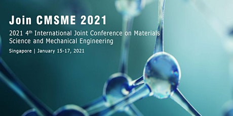 Conference on Materials Science and Mechanical Engineering (CMSME 2021) tickets