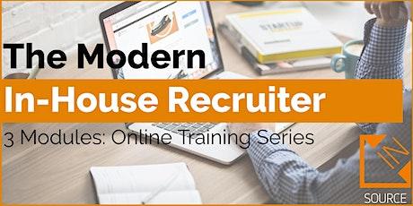 Modern Inhouse Recruiter (ONLINE TRAINING SERIES - 3 X 90-minute webinars) tickets