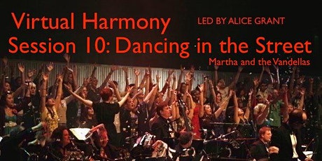 Virtual Harmony, Session 10: Dancing in the Street - FREE EVENT tickets