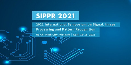 Symposium on Signal, Image Processing and Pattern Recognition (SIPPR 2021) tickets
