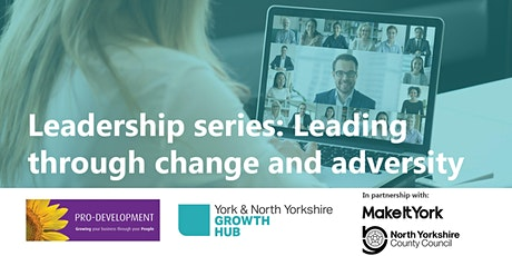 Leadership series: Leading through change and adversity tickets