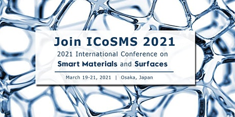 2021 International Conference on Smart Materials and Surfaces (ICoSMS 2021) tickets