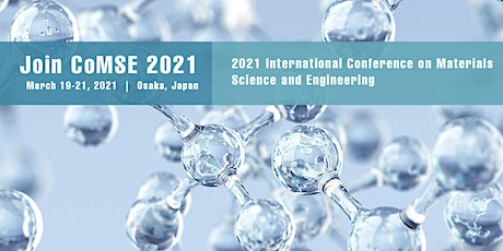International Conference on Materials Science and Engineering (CoMSE 2021) tickets