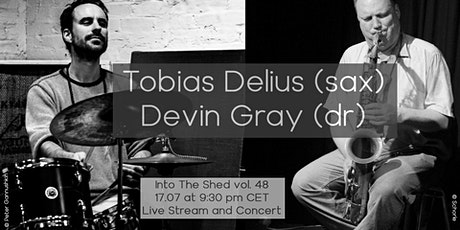 Into The Shed vol. 48 feat. Tobias Delius and Devin Gray tickets